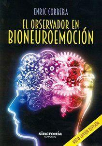 El Observador en Bioneuroemoción -Enric Corbera