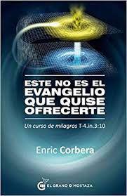Este No Es Evangelio Que Quise Ofrecerte -Enric Corbera.