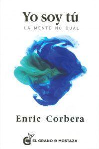 Yo Soy Tu-La Mente No Dual- Enric Corbera